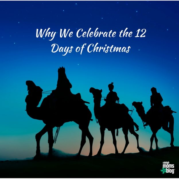 Why We Celebrate the 12 Days of Christmas